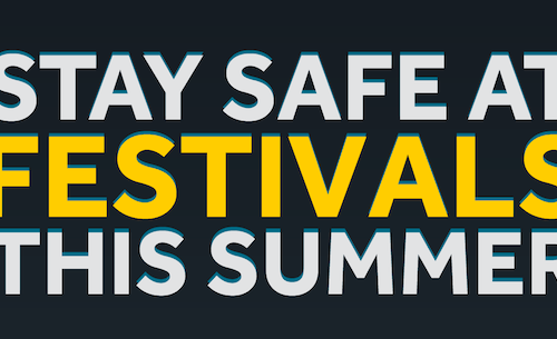 Stay Safe At Festivals This Summer [Infographic]